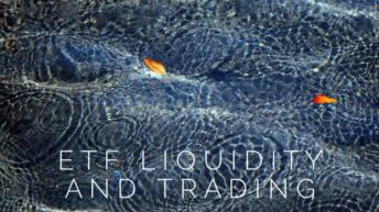Understanding ETF Liquidity & Trading