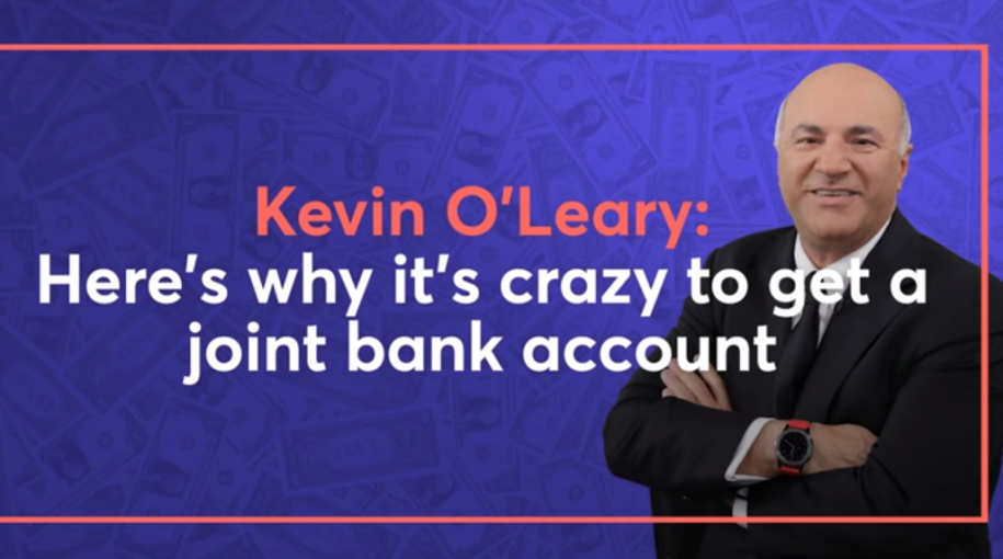 Kevin O'Leary: Why It's Crazy to Get a Joint Bank Account