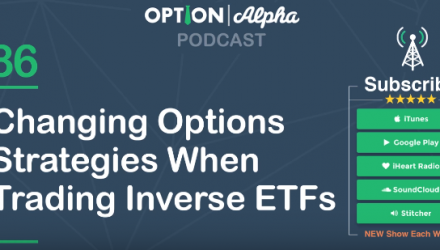 Changing Options Strategies When Trading Inverse ETFs