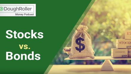 DR Podcast 308: Stocks vs. Bonds
