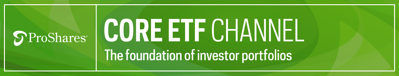 Core ETF Channel - Proshares - ETF Trends