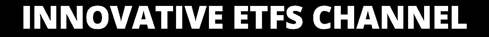 Innovative ETFs Channel - ETF Trends