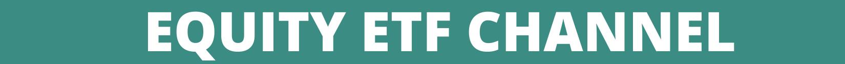 Equity ETF Channel - ETF Trends