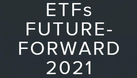 ETFs Future Forward 2021